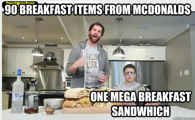 90 breakfast items from mcdonalds one mega breakfast sandwhich