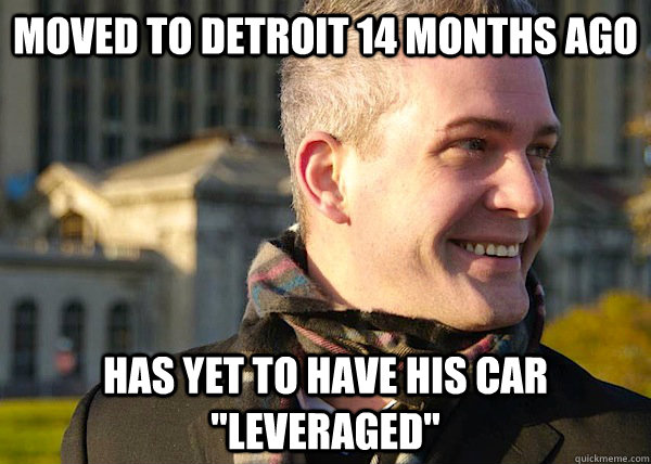 moved to detroit 14 months ago has yet to have his car