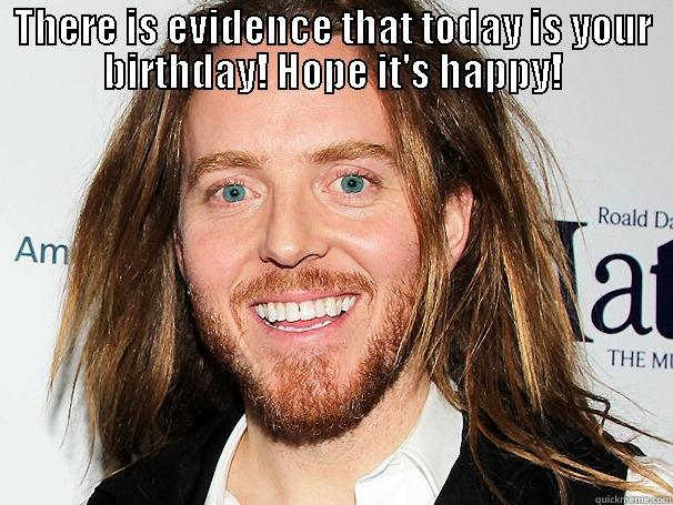 happy birthday, Julie! - THERE IS EVIDENCE THAT TODAY IS YOUR BIRTHDAY! HOPE IT'S HAPPY!  Misc