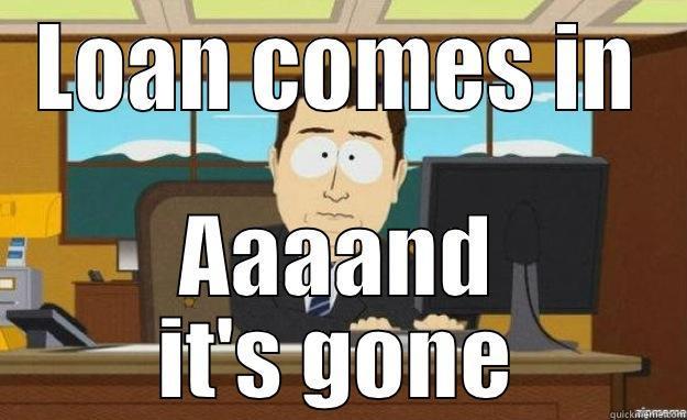 Student loan - LOAN COMES IN AAAAND IT'S GONE aaaand its gone