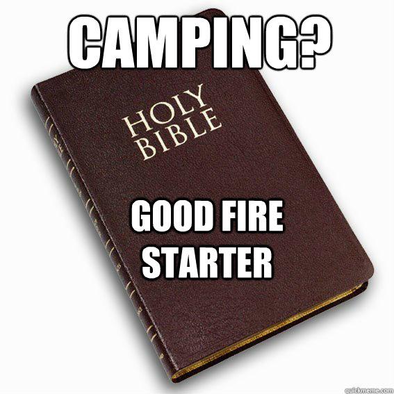 CAMPING? GOOD FIRE STARTER