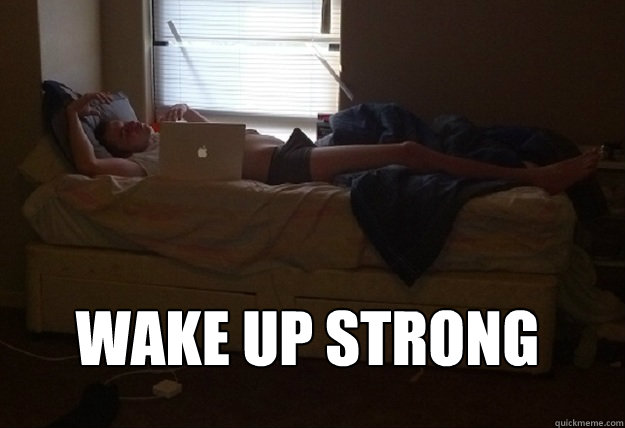 Wake Up strong