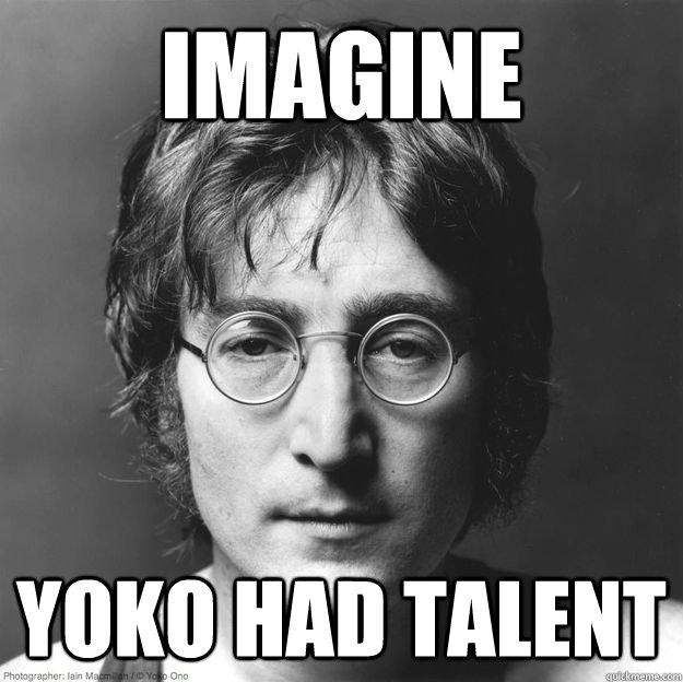 imagine  yoko had talent