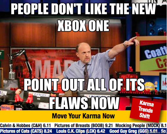 people don't like the new xbox one point out all of its flaws now - people don't like the new xbox one point out all of its flaws now  Mad Karma with Jim Cramer