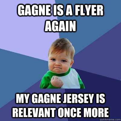 gagne is a flyer again my gagne jersey is relevant once more - gagne is a flyer again my gagne jersey is relevant once more  Success Kid