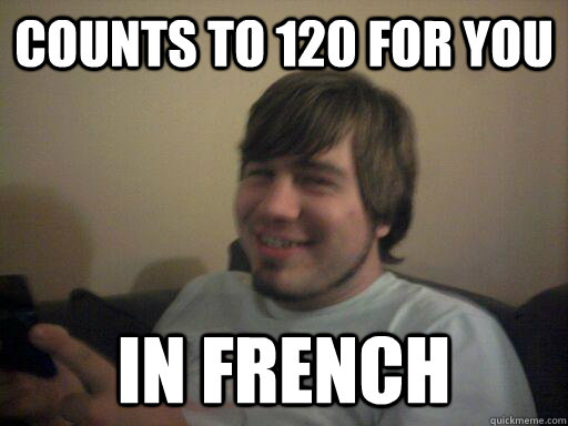 Counts to 120 for you in french
