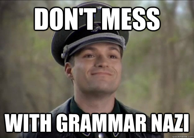 Don't mess with grammar nazi