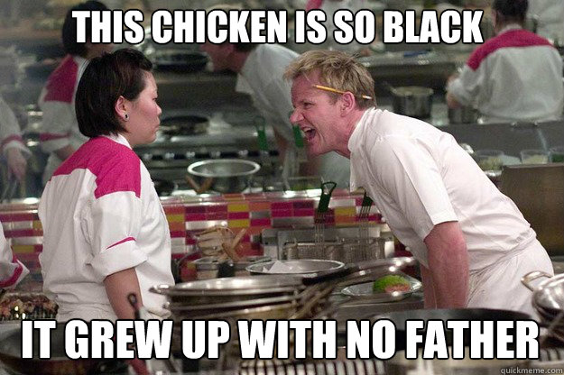 IT GREW UP WITH NO FATHER THIS CHICKEN IS SO BLACK - IT GREW UP WITH NO FATHER THIS CHICKEN IS SO BLACK  Misc