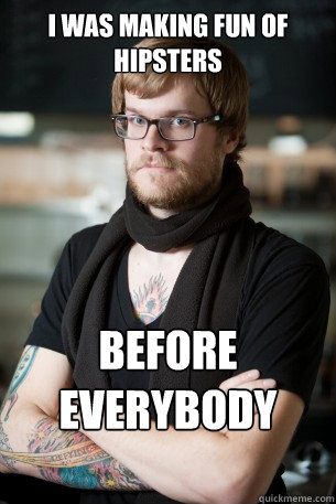 I was making fun of hipsters before everybody else - I was making fun of hipsters before everybody else  Hipster Barista