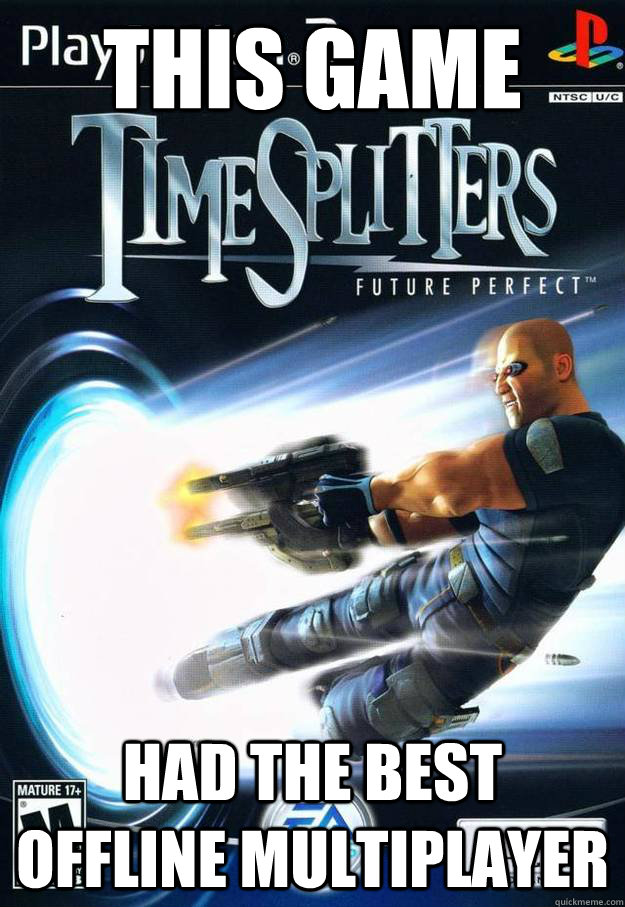 This game Had the best offline multiplayer - This game Had the best offline multiplayer  Speaking of offline multiplayer...