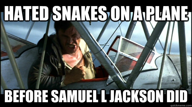 Hated Snakes on a Plane Before Samuel L Jackson Did - Hated Snakes on a Plane Before Samuel L Jackson Did  Misc