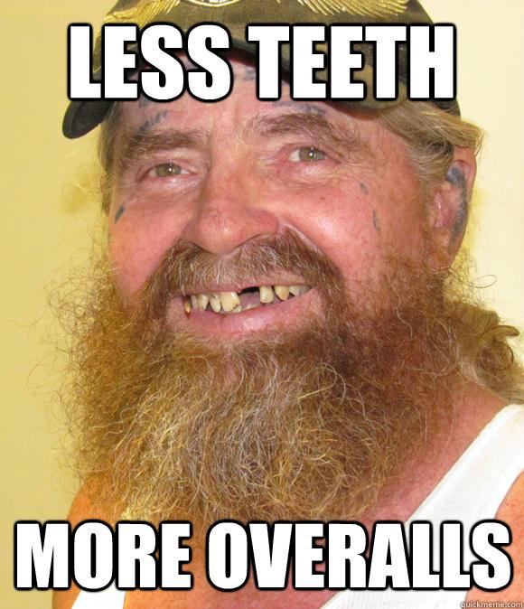 Hillbilly no teeth