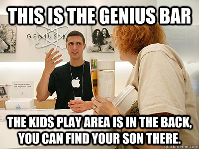 this is the genius bar the kids play area is in the back, you can find your son there. - this is the genius bar the kids play area is in the back, you can find your son there.  genius bar jagoff
