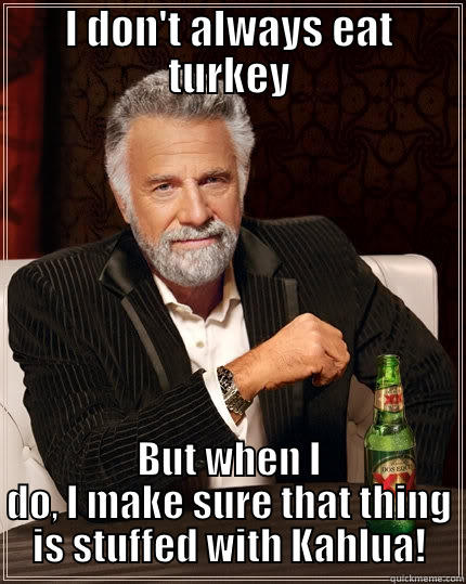 9f3966ea1b025b19fa4588fda3c7cb07257598b1a2832cc239b49c7517768d65 kahlua stuffed turkey quickmeme