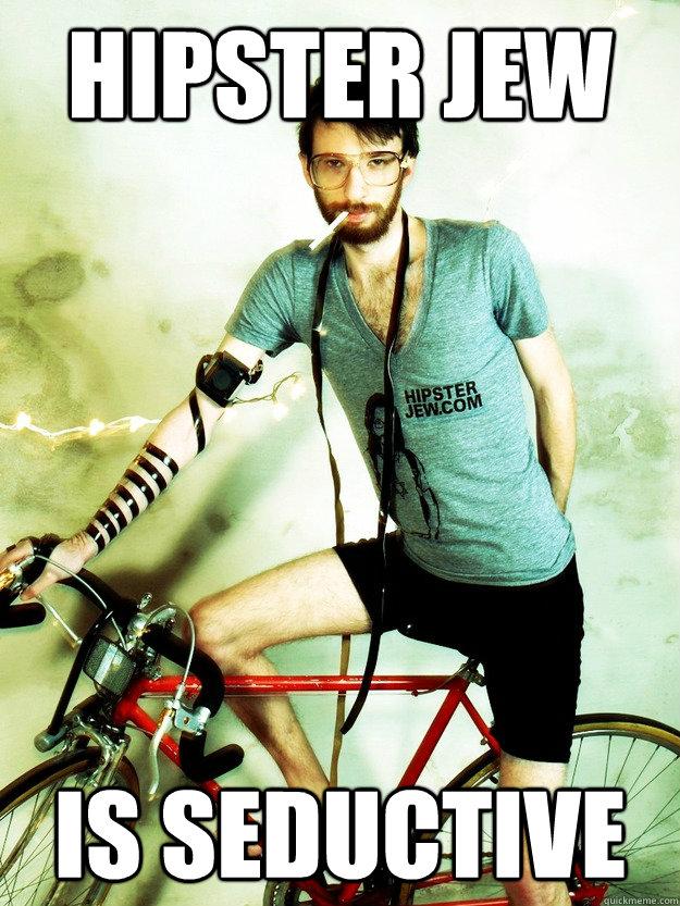 Hipster Jew Is Seductive - Hipster Jew Is Seductive  Misc