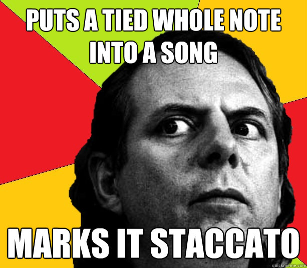 puts a tied whole note into a song Marks it staccato
