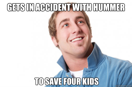 Gets in accident with hummer To Save Four kids   - Gets in accident with hummer To Save Four kids    Misunderstood Douchebag