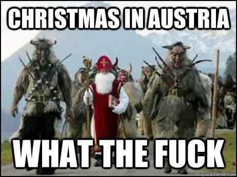 Christmas in Austria what the fuck - KRAMPUS - quickmeme