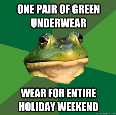 One pair of green underwear  Wear for entire holiday weekend - One pair of green underwear  Wear for entire holiday weekend  Foul Bachelor Frog