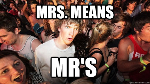 Mrs. means Mr's - Mrs. means Mr's  Sudden Clarity Clarence