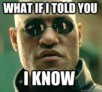 what if i told you I know - what if i told you I know  Matrix Morpheus