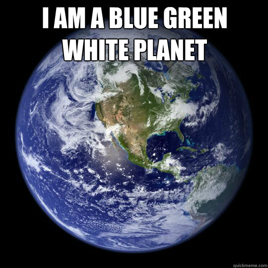 I am a blue green white planet    Earth