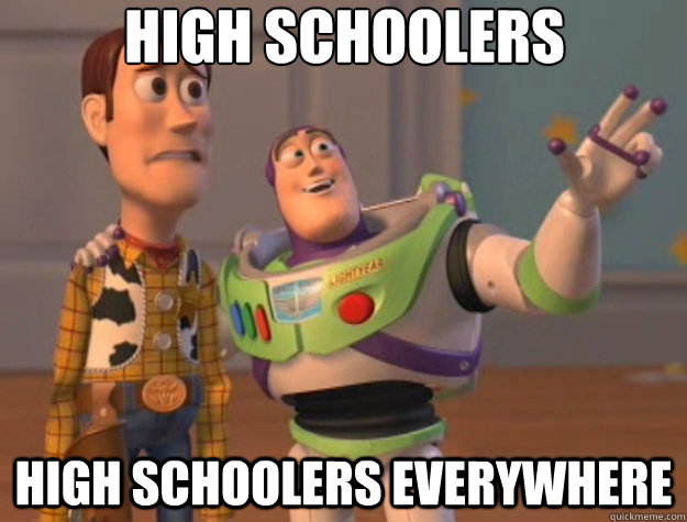 High schoolers high schoolers everywhere - High schoolers high schoolers everywhere  Toy Story
