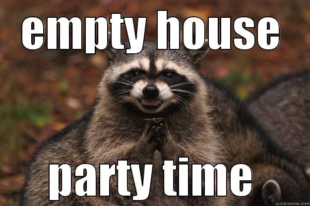 nasty racoon!! - EMPTY HOUSE PARTY TIME Evil Plotting Raccoon