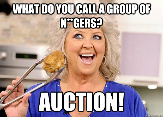 What do you call a group of n**gers?  Auction!