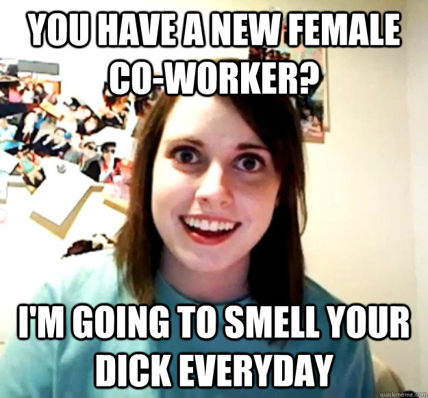 You have a new female co-worker? I'm going to smell your dick everyday - You have a new female co-worker? I'm going to smell your dick everyday  Misc