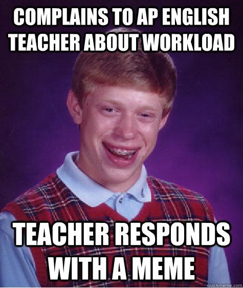 Complains to AP English teacher about workload Teacher ...