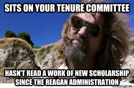 Sits On Your Tenure Committee Hasn't read a work of new scholarship since the Reagan administration    Old Academe Stanley