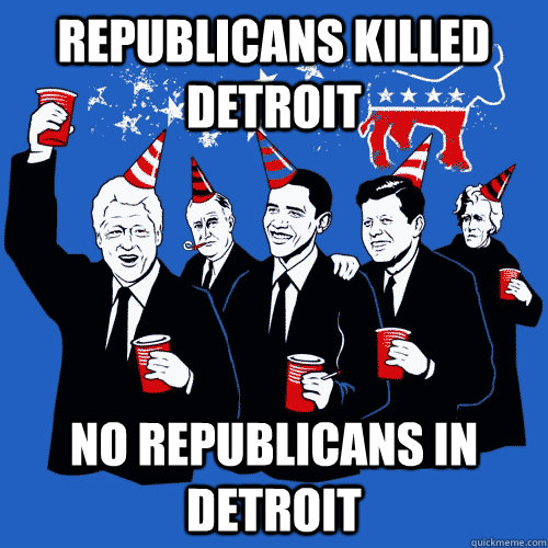 Republicans killed detroit No Republicans in detroit