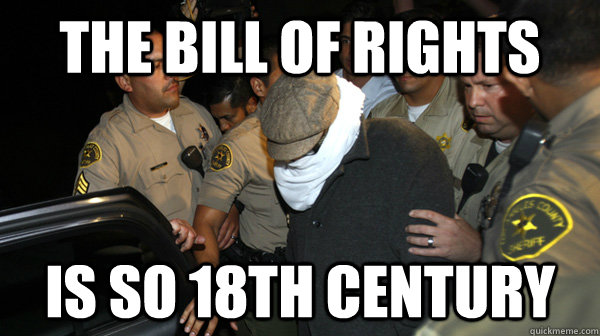 The Bill of rights is so 18th century - The Bill of rights is so 18th century  Defend the Constitution