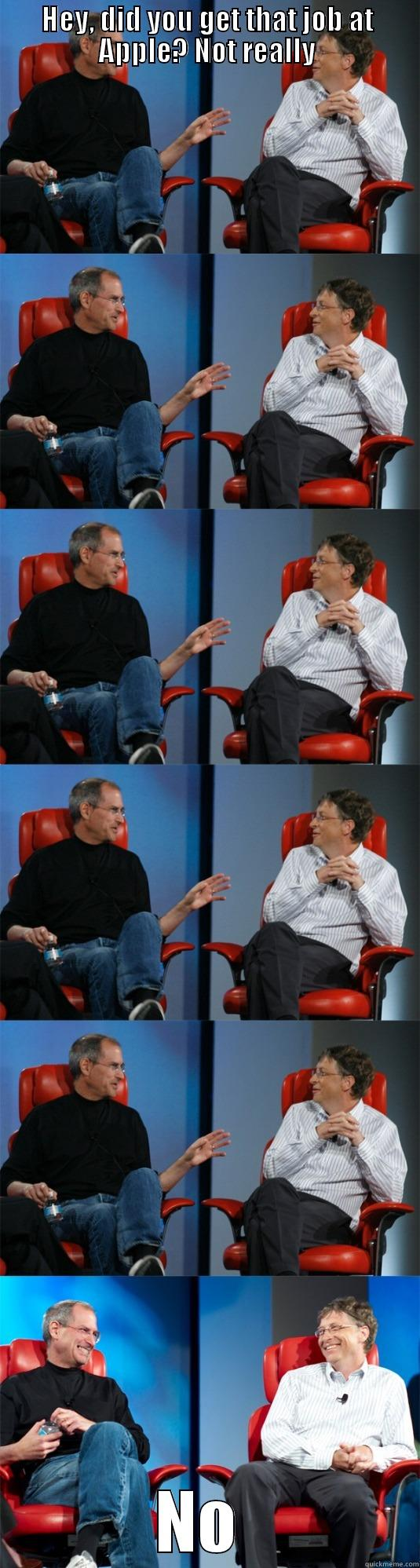 Joly Job Jamboree - HEY, DID YOU GET THAT JOB AT APPLE? NOT REALLY NO  Steve Jobs vs Bill Gates