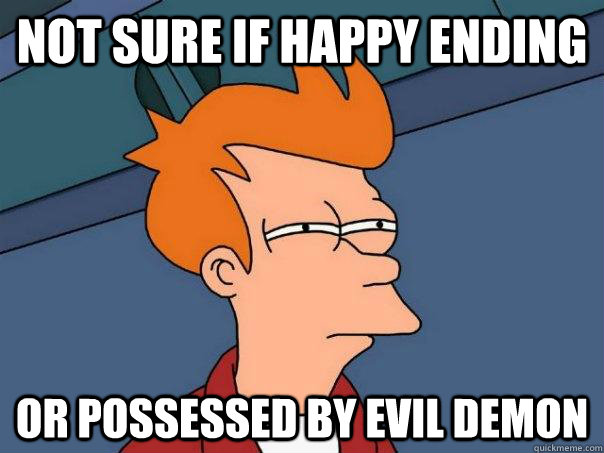 Not sure if happy ending Or possessed by evil demon - Not sure if happy ending Or possessed by evil demon  Futurama Fry
