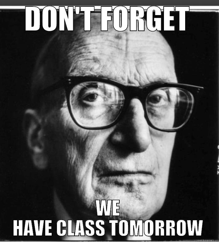 DON'T FORGET WE HAVE CLASS TOMORROW Misc