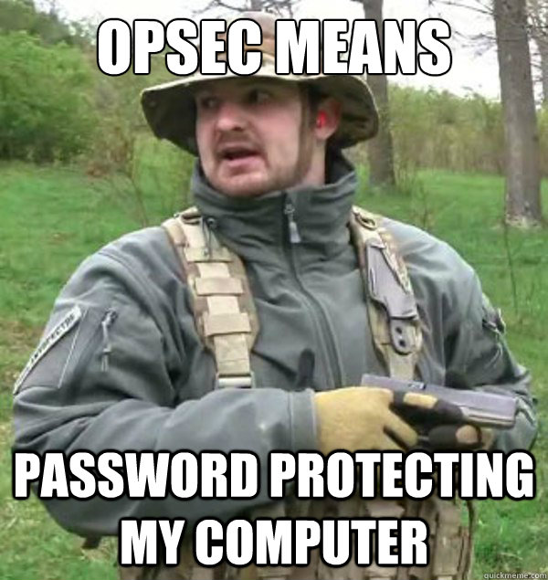 OPSEC means password protecting my computer - OPSEC means password protecting my computer  Boonie Derp