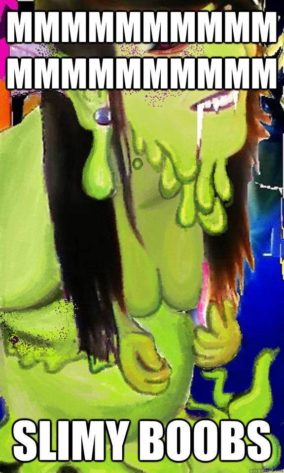 MMMMMMMMMMMMMMMMMMMM Slimy Boobs  Boob shot  blob monster