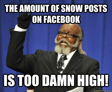 The Amount Of Snow Posts On Facebook Is Too Damn High