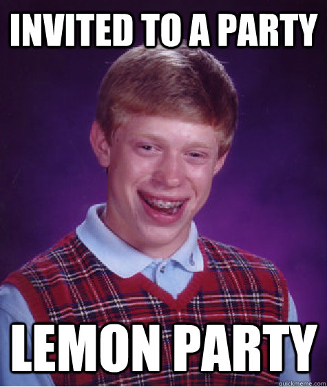Invited to a party Lemon party - Invited to a party Lemon party  Badluckbrian