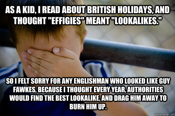 As a kid, I read about British holidays, and thought