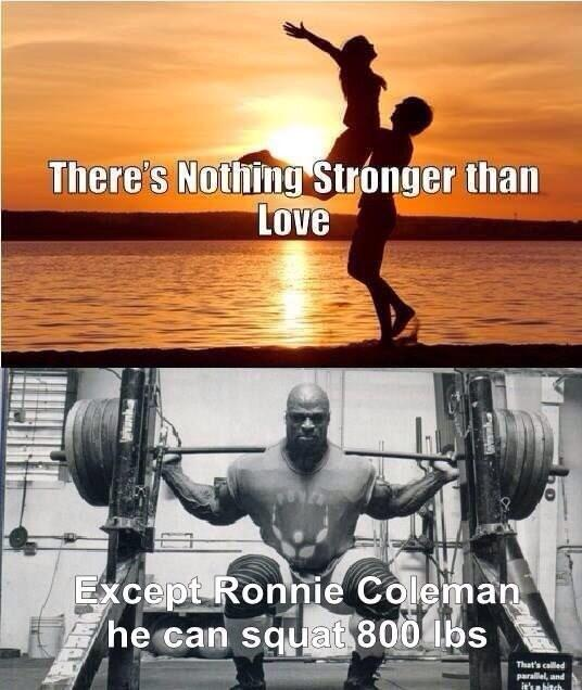 There's nothing stronger than love except... -   Misc