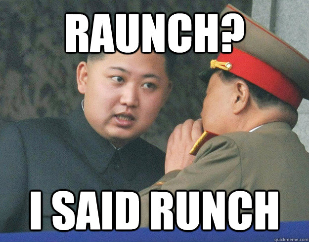 Raunch? I Said Runch - Raunch? I Said Runch  Hungry Kim Jong Un