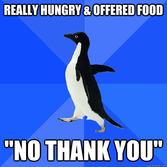 Really Hungry & Offered Food