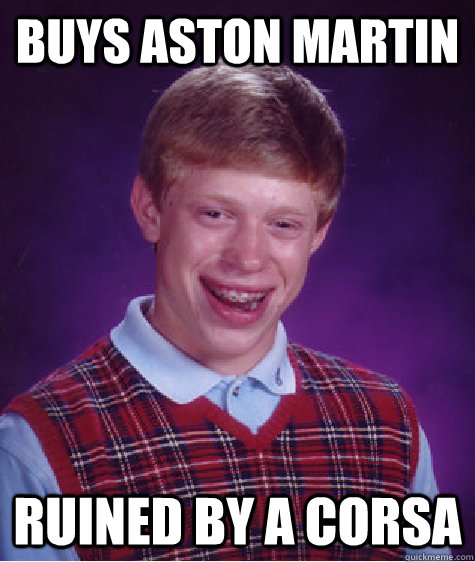Buys Aston Martin Ruined by a Corsa - Buys Aston Martin Ruined by a Corsa  Badluckbrian