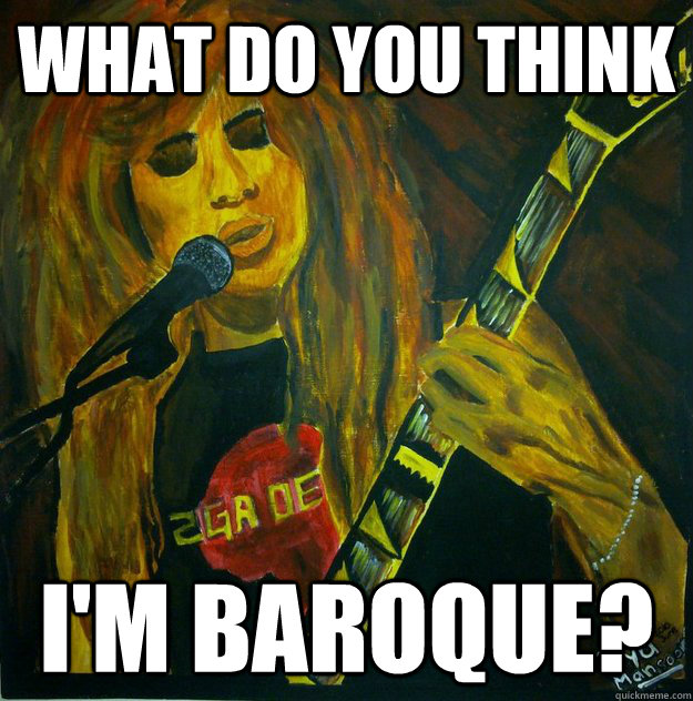 What do you think I'm Baroque?  Dave Mustaine Painting