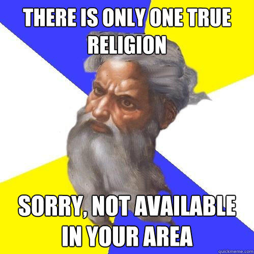 there is only one true religion sorry, not available in your area - there is only one true religion sorry, not available in your area  Advice God
