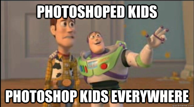 Photoshoped kids Photoshop kids Everywhere - Photoshoped kids Photoshop kids Everywhere  Misc
