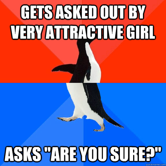 Gets asked out by very attractive girl Asks